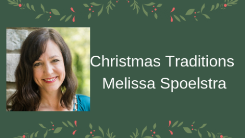 Melissa Spoelstra shares her Christmas traditions.