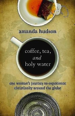 Coffee, Tea, and Holy Water - eBook [ePub]