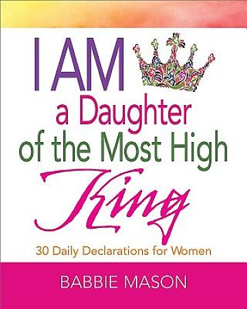 I Am a Daughter of the Most High King