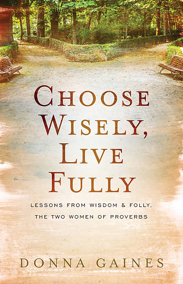Choose Wisely, Live Fully